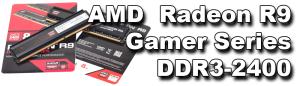 Titelbild_AMD_Radeon_R9_Gamer_Series_DDR3-2400