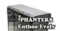 PHANTEKS Enthoo Evolv